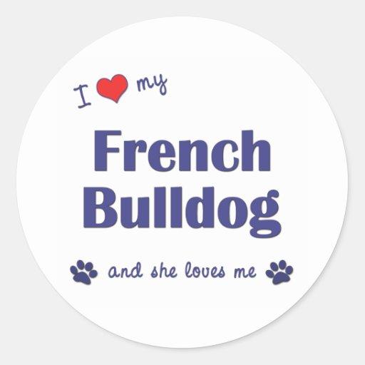 Eu amo meu buldogue francês (o cão fêmea) adesivos redondos