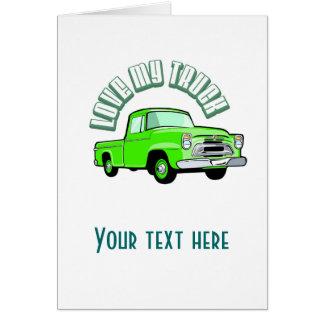 Eu amo meu caminhão - velho, recolhimento verde cartão comemorativo