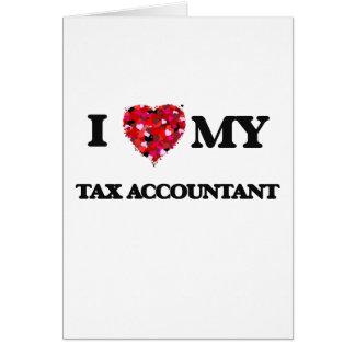Eu amo meu contador do imposto cartão comemorativo