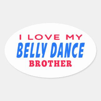 Eu amo meu irmão da dança do ventre adesivos oval