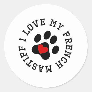 Eu amo meu Mastiff francês Adesivo Redondo