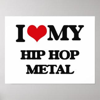 Eu amo meu METAL de HIP HOP Pôsteres