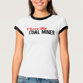 Eu amo meu mineiro de carvão t-shirts
