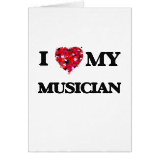 Eu amo meu músico cartão comemorativo