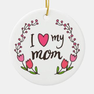 Eu amo meu ornamento feliz do dia das mães | da