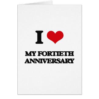 Eu amo meu quadragésimo aniversário cartao