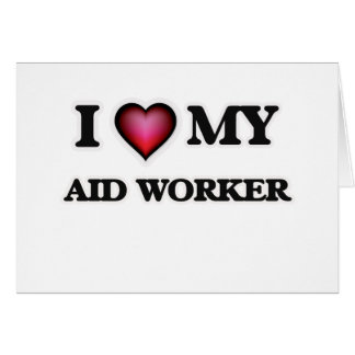 Eu amo meu trabalhador de auxílio cartão comemorativo