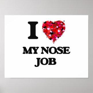 Eu amo meu trabalho de nariz poster