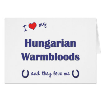 Eu amo meu Warmbloods húngaro os cavalos múltiplo Cartao