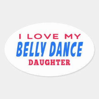 Eu amo minha filha da dança da dança do ventre adesivo oval
