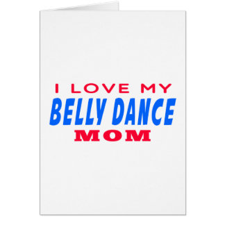 Eu amo minha mamã da dança do ventre cartoes