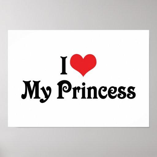 Eu amo minha princesa impressu00e3o : Zazzle