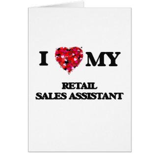 Eu amo minhas vendas a retalho assistentes cartão comemorativo