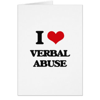 Eu amo o abuso verbal cartão comemorativo