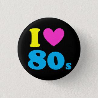 Eu amo o anos 80 bóton redondo 2.54cm