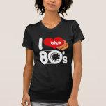 Eu amo o anos 80 t-shirts