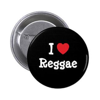 Eu amo o costume do coração da reggae personalizad botons