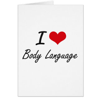 Eu amo o design artístico do linguagem corporal cartão comemorativo