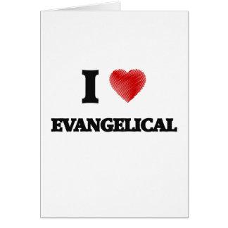 Eu amo o EVANGELICAL Cartão Comemorativo