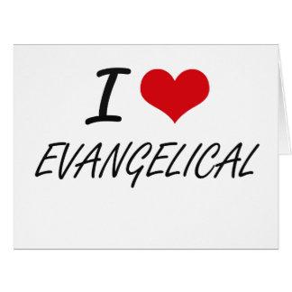 Eu amo o EVANGELICAL Cartão Comemorativo Grande