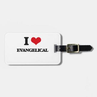 Eu amo o EVANGELICAL Etiquetas De Bagagens