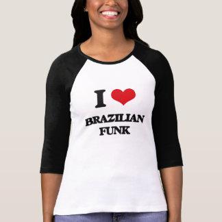 Eu amo o FUNK BRASILEIRO Camiseta