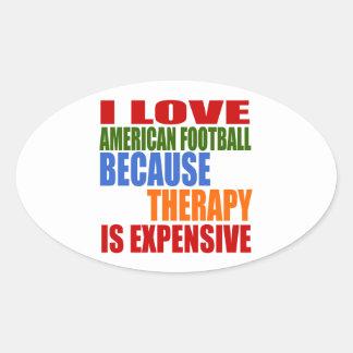 Eu amo o futebol americano porque a terapia é adesivo oval