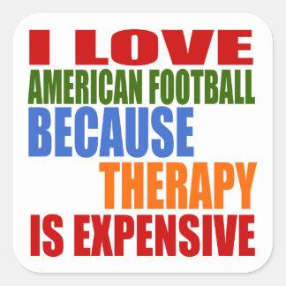 Eu amo o futebol americano porque a terapia é adesivo quadrado