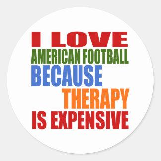 Eu amo o futebol americano porque a terapia é adesivo redondo