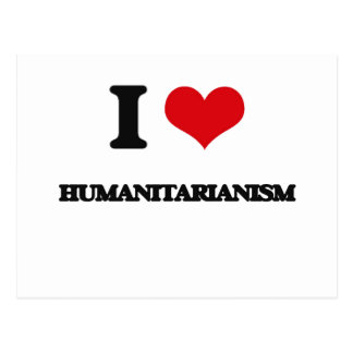 Eu amo o Humanitarianism Cartões Postais