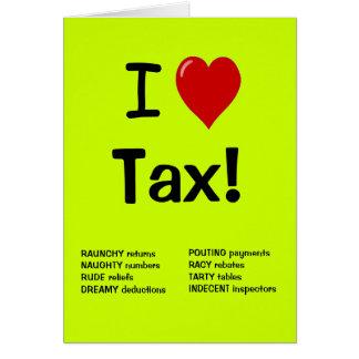 Eu amo o imposto - cartão de aniversário do