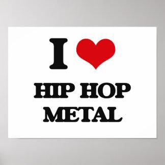 Eu amo o METAL de HIP HOP Impressão