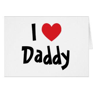 Eu amo o pai cartão comemorativo