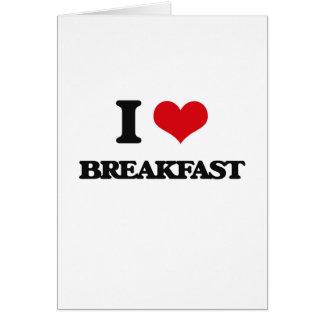 Eu amo o pequeno almoço cartão