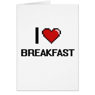 Eu amo o pequeno almoço cartão comemorativo