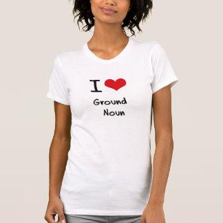 Eu amo o substantivo à terra tshirts