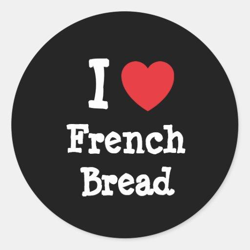 Eu amo o t-shirt do coração do pão francês adesivos redondos