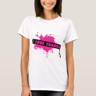 Eu amo o Trance Camiseta