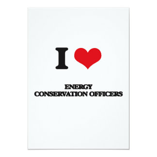 Eu amo oficiais da conservação de energia convite 12.7 x 17.78cm