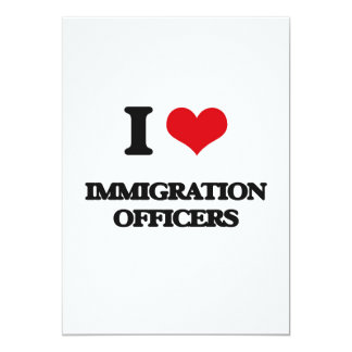 Eu amo oficiais da imigração convite 12.7 x 17.78cm