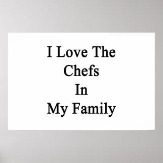 Eu amo os cozinheiros chefe em minha família poster