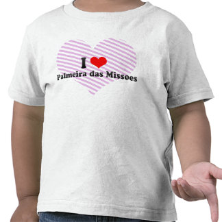 Eu amo Palmeira DAS Missoes Brasil Camisetas