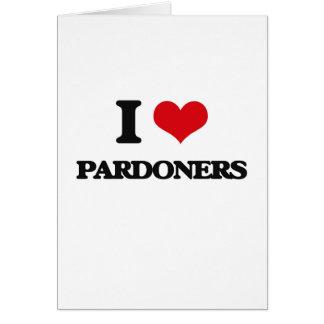 Eu amo Pardoners Cartão Comemorativo
