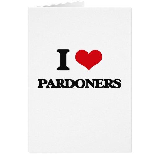 Eu amo Pardoners Cartões
