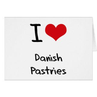Eu amo pastelarias dinamarquesas cartão comemorativo