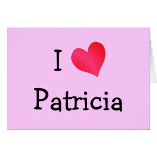 Eu amo Patricia Cartão Comemorativo