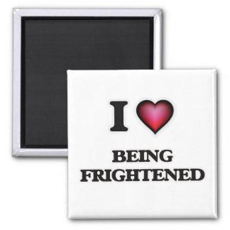 Eu amo ser amedrontado imã