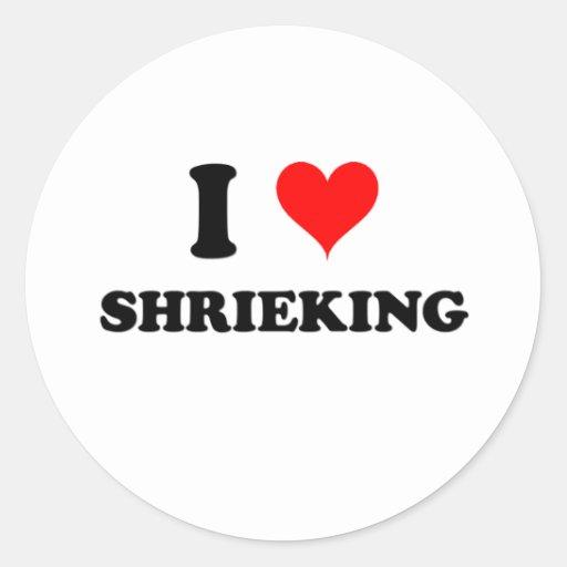 Eu amo Shrieking Adesivo