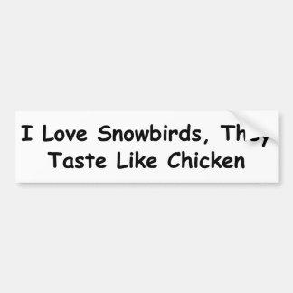 Eu amo Snowbirds, eles provo como a galinha Adesivo Para Carro