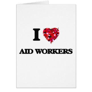 Eu amo trabalhadores de auxílio cartão comemorativo